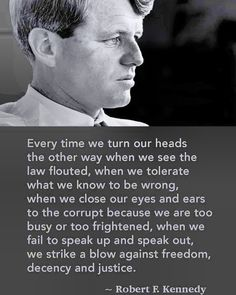 I truly believe that the world would be a much better place if JFK, RFK and MLK had not been taken from us too soon. Jfk Quotes, Kennedy Quotes, Quotable Quotes, Wisdom Quotes, True Quotes, Funny Quotes, Robert Kennedy, John Kennedy, Great Quotes