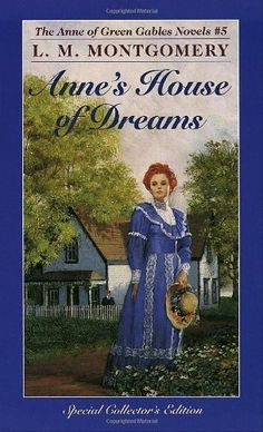 Anne's House of Dreams (Anne of Green Gables, No. 5) by L. M. Montgomery, http://www.amazon.com/dp/0553213180/ref=cm_sw_r_pi_dp_Ax7yrb10RCRY3