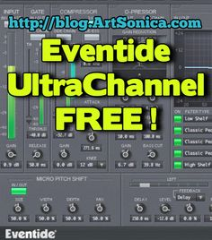 Eventide UltraChannel senilai $249, GRATIS hingga 8 Juli 2014 ! - ArtSonica Blog by Agus Hardiman