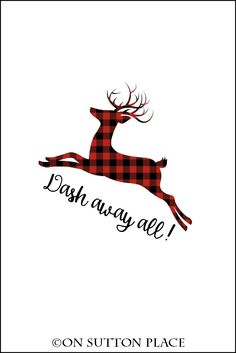 "Free Christmas Printable | Red and black buffalo plaid reindeer with ""Dash away all!"" Perfect for DIY wall art, cards, crafts, screensavers and more!"
