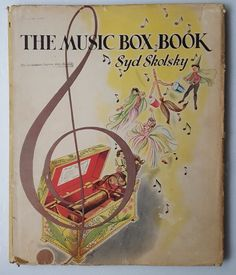 1946 Childrens Hardcover Book The Music Box Book by Syd Skolsky First Edition