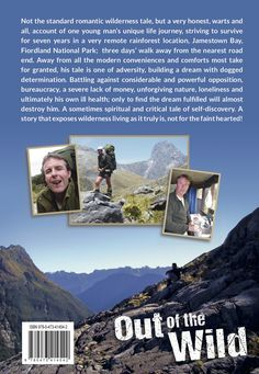 "Back Cover ""Out of the Wild"" 7 years in the New Zealand Wilderness (non Fiction Book) Rainforest Locations, Nonfiction Books, Wilderness, New Zealand, Remote, National Parks, Track, Survival, Journey"