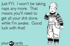 """fyi. i won't be taking naps anymore.   check out """"a daddy blog"""".  he posts some funny stuff!"""