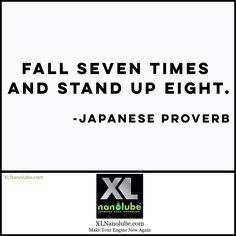 Keep getting up - learn from your failures!* * *  #Car #Engine oil #Truck #Motorcycle #rebound #XLNanolube