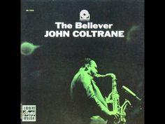 Coltrane   The Believer  (Full Album)