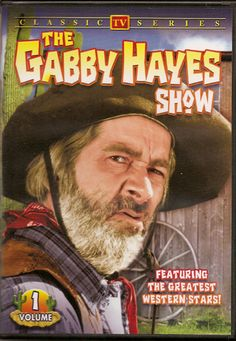 """The Gabby Hayes Show was a general purpose western television series in which the film star and Roy Rogers confidant, George """"Gabby"""" Hayes, narrated each episode, showed clips from old westerns, or told tall tales for a primarily children's audience"""