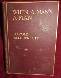 Harold #Bell Wright When A Man's A Man #Antique #Book First Edition August 1916 Copy 433463.