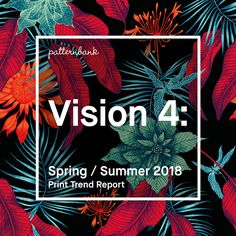 Patternbank are excited to release Vision 4: our fourth bitesize print and pattern trend report for Spring / Summer 2018. We understand the fast moving des