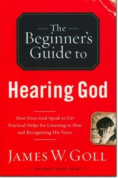 The Beginners Guide to Hearing God -- by James W. Goll Does God really speak today? Will He speak personally to us? If we listen, will we understand what He says? When you don't know where to begin, start with the basics! If you desire to hear God, The Beginner's Guide to Hearing God will show you how.  In order to grow in your relationship with God, you must draw near to Him, trusting that He wants to speak to you personally. In this Hands-on guide, James Goll lays out clear