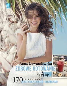 Zdrowe gotowanie by Ann - Lewandowska Anna za 35,49 zł   Książki empik.com