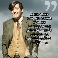 17 Of The Wisest Things Stephen Fry Has Ever Said - And this is too true