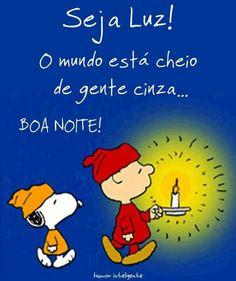 Boa noite! Seja luz!
