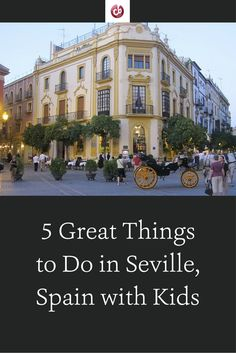 Best Activities in Seville, Spain with Kids