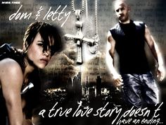Dom & Letty...a true love story doesnt have an ending