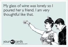 My glass of wine...