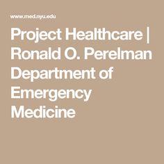 Project Healthcare | Ronald O. Perelman Department of Emergency Medicine