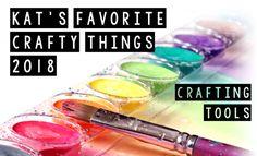 Kat's Favorite Crafting Tools – 2018