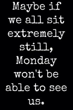 avoiding Monday