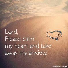 Calm my heart Lord.