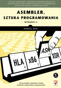 Asembler. Sztuka programowania. Wydanie II - Randall Hyde
