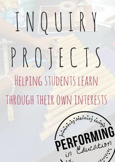 Great for the end of the year! Inquiry Projects: Helping students learn through interests - Performing in Education