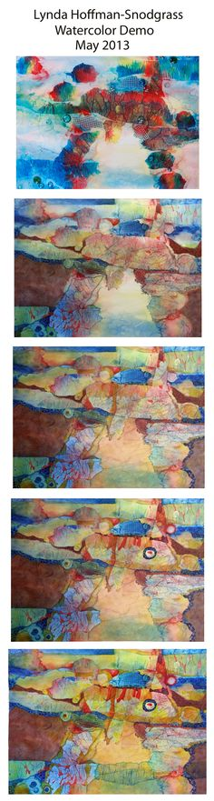 "This is a photo journey of a painting I started as a Demo in my workshop, ""Experimental Techniques in Watercolor to Create Texture"" - Lynda Hoffman-Snodgrass"