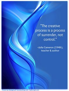 Creativity = Surrender  creativity quote 4.19.13