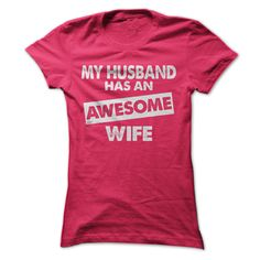 Awesome Wife T Shirts, Hoodies. Check price ==► https://www.sunfrog.com/Funny/Awesome-Wife-21744363-Ladies.html?41382 $19