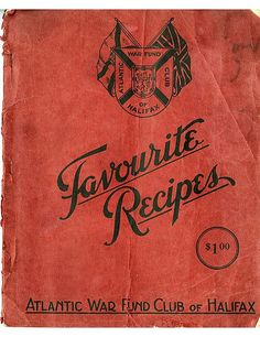 World War II-era #recipes from the Atlantic War Fund Club of #Halifax, Nova Scotia, Canada, 1940. Includes all recipes, digitally scanned and archived.