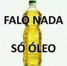 Imagem e Frases e Facebook: Falo nada só óleo! - imagens legais para postar em...
