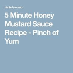 5 Minute Honey Mustard Sauce Recipe - Pinch of Yum