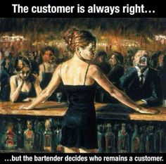 The bartender decides who is a customer