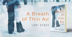A Breath of Thin Air by Lori Stacy is a contemporary romance novel. Now available at Amazon for 99cents. Book cover designed by Beetiful. #beetiful #bookcover #justreleased #romancebook
