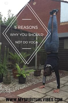 5 reasons why you should NOT be doing Yoga. Continue reading to find out why Yoga is not the exercise you should be choosing to do. Yoga Flow, How To Do Yoga, How To Find Out, Spirituality, Exercise, Fitness, Blog, Ejercicio, Spiritual