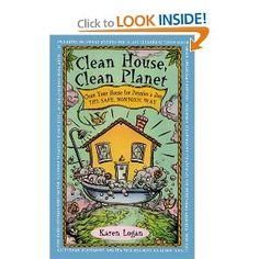 Clean House Clean Planet: Karen Logan: 9780671535957: Amazon.com: Books