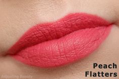 Peach Flatters  Darker warm peachy pink (coral).