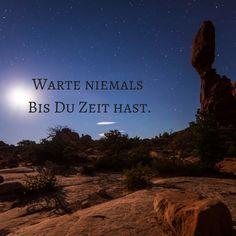 Warte niemals, bis Du Zeit hast... #Dankebitte #Sprüche #Gedanken #Weisheiten #Zitate