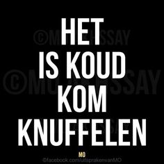 Love & hug Quotes : Het is koud, kom knuffelen - Quotes Sayings Hug Quotes, Smile Quotes, Happy Quotes, Words Quotes, Wise Words, Love Quotes, Sayings, Qoutes, Tattoo Quotes
