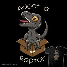"""""""Adopt a Raptor"""" by Vincent Trinidad Adopt a raptor! She's a clever girl! Blue Jurassic World, Jurassic World Dinosaurs, Raptor Dinosaur, Dinosaur Funny, Dinosaur Drawing, Dinosaur Art, Dinosaur Tattoos, Park Art, Prehistoric Creatures"""