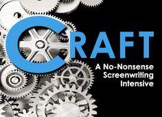Craft: A Screenwriting Intensive