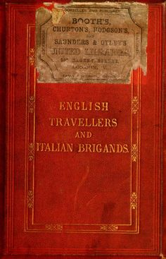 English travellers and Italian brigands : a narrative of capture and captivity