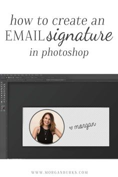 How to design and create an image in Photoshop to use as your email signature!   Find more free tutorials at www.morganburks.com