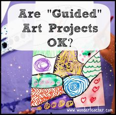 "Are ""Guided"" Art Projects OK? The difference between ""art"" vs. ""craft"" and how it shakes out in the classroom."