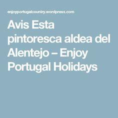 Avis Esta pintoresca aldea del Alentejo – Enjoy Portugal Holidays