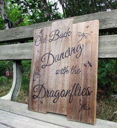 """Rustic Wooden Sign """"Out Back Danging with the Dragonflies"""" 12""""x15"""""""
