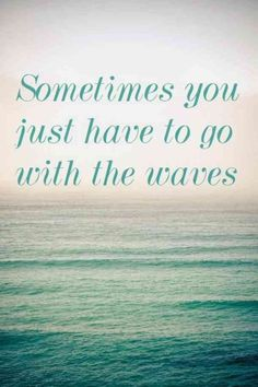 Beach quotes-just go with the waves! Sea Quotes, Life Quotes Love, Quotes To Live By, Nature Quotes, Crush Quotes, Spiritual Quotes, English Frases, I Love The Beach, Beautiful Beach