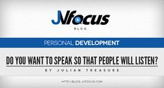 How to speak so that people want to listen!  #TEDTalks #JulianTreasure #JVFocus