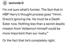 Harry's thoughts on Draco Harry Potter Jokes, Harry Potter Universal, Harry Potter Fandom, Harry Potter World, Hogwarts, Slytherin, Yer A Wizard Harry, Drarry, Mischief Managed
