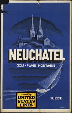 Fantastic Glossy Print - 'Switzerland - Neuchatel' - Taken From A Rare Vintage Travel Poster (Vintage Travel / Transport Posters) Retro Poster, Poster Ads, Poster Vintage, Poster Prints, Lausanne, Evian Les Bains, Swiss Travel, Web Design, Boston Public Library