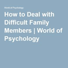 Help in dealing with difficult family members. Not just about recognizing the categories people are put into. Quotes About Controlling People, Dealing With Mean People, Difficult People Quotes, Hurtful People, Difficult Relationship Quotes, Family Psychology, Psychology Quotes, Hurt By Family, Toxic Family Members